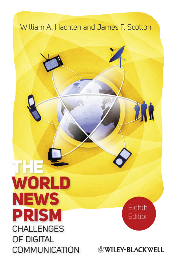 Scotton James F. The World News Prism. Challenges of Digital Communication evaluation of impact nueys media campaigning