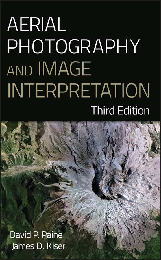 Kiser James D. Aerial Photography and Image Interpretation piégay hervé fluvial remote sensing for science and management