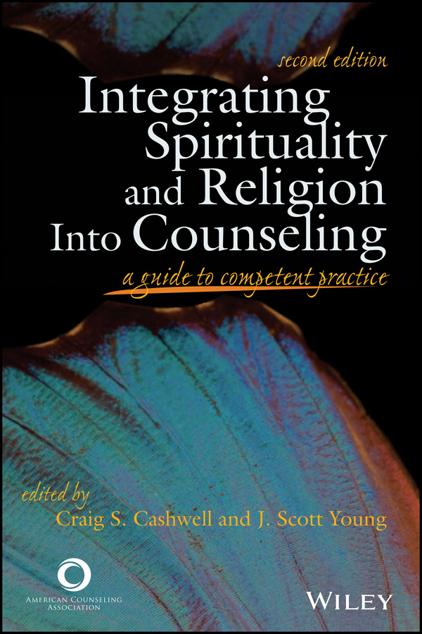 Young J. Scott Integrating Spirituality and Religion Into Counseling. A Guide to Competent Practice assessment of anc clients willingness for hiv counseling and testing