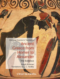 Yardley J. C. - Ancient Greece from Homer to Alexander. The Evidence