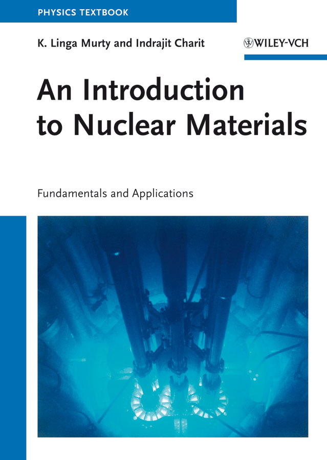 Charit Indrajit An Introduction to Nuclear Materials. Fundamentals and Applications charit indrajit an introduction to nuclear materials fundamentals and applications