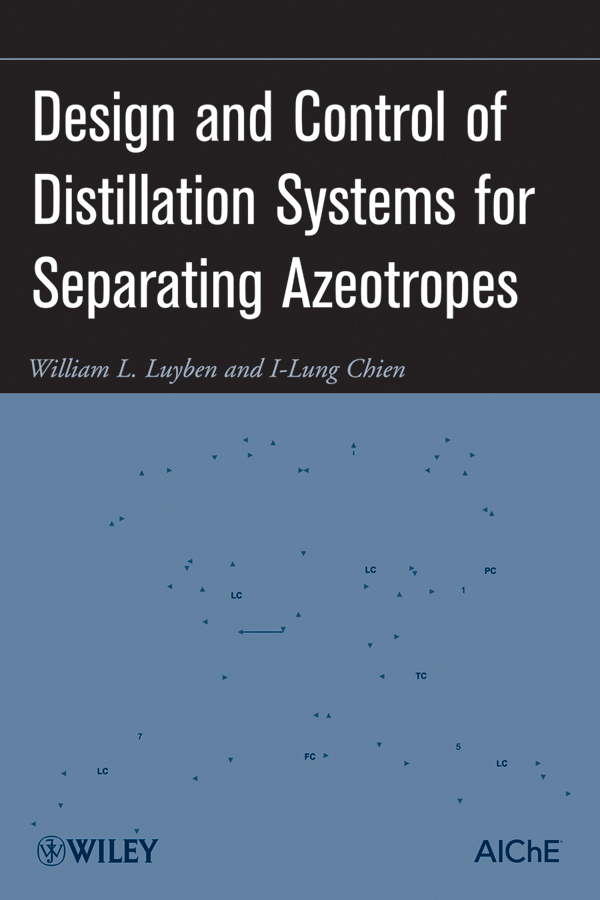 Luyben William L. Design and Control of Distillation Systems for Separating Azeotropes composite structures design safety and innovation