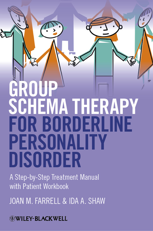 Farrell Joan M. Group Schema Therapy for Borderline Personality Disorder. A Step-by-Step Treatment Manual with Patient Workbook cell based therapy for chronic neuropathic pain after cns injury