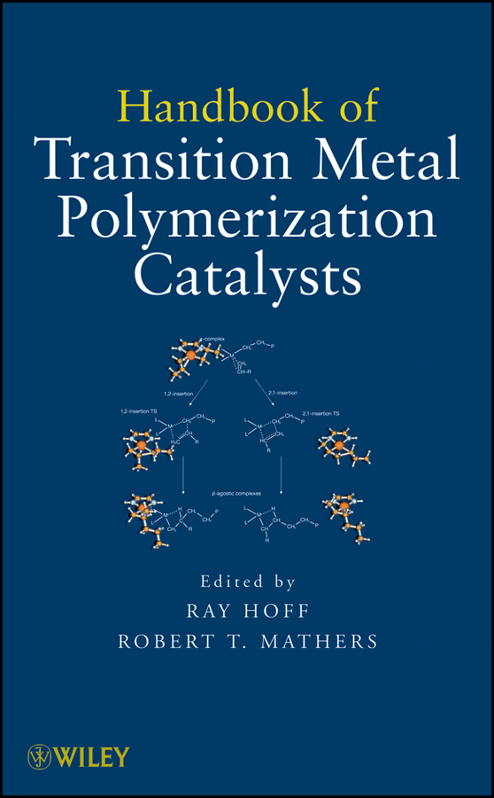 Mathers Robert T. Handbook of Transition Metal Polymerization Catalysts