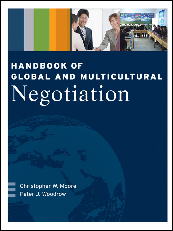 Woodrow Peter J. Handbook of Global and Multicultural Negotiation barton arlene multicultural handbook of food nutrition and dietetics