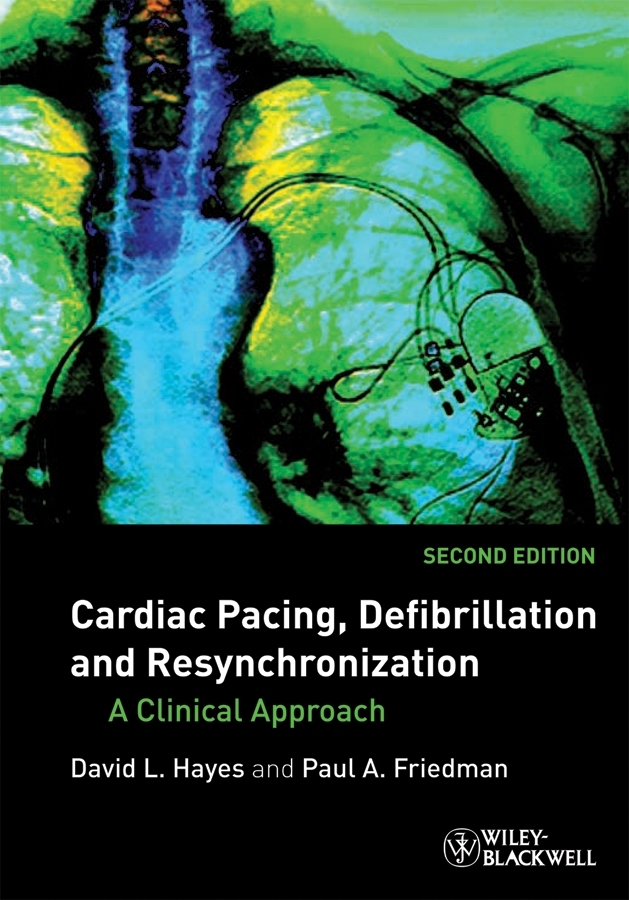 Hayes David L. Cardiac Pacing, Defibrillation and Resynchronization. A Clinical Approach ISBN: 9781444300666 50pairs lot emergency supplies ecg defibrillation electrode patch prompt aed trainer accessories not for clinical use
