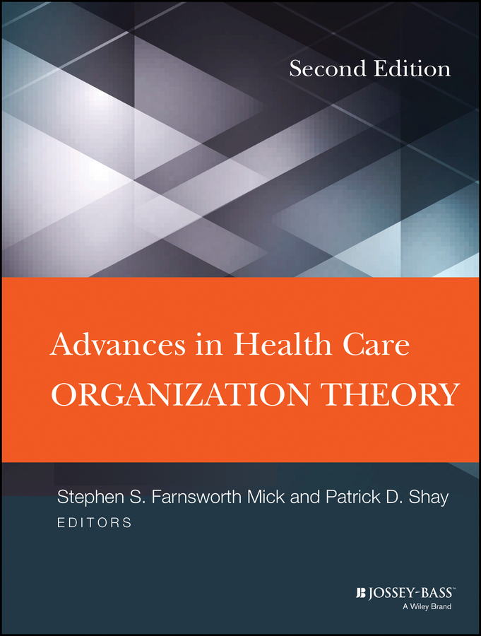 Shay Patrick D. Advances in Health Care Organization Theory ISBN: 9781118862780 alloy front