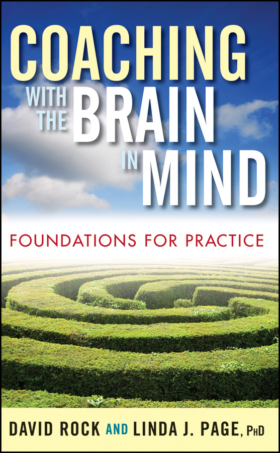 Rock David Coaching with the Brain in Mind. Foundations for Practice ISBN: 9780470506752 brain food how to eat smart and sharpen your mind