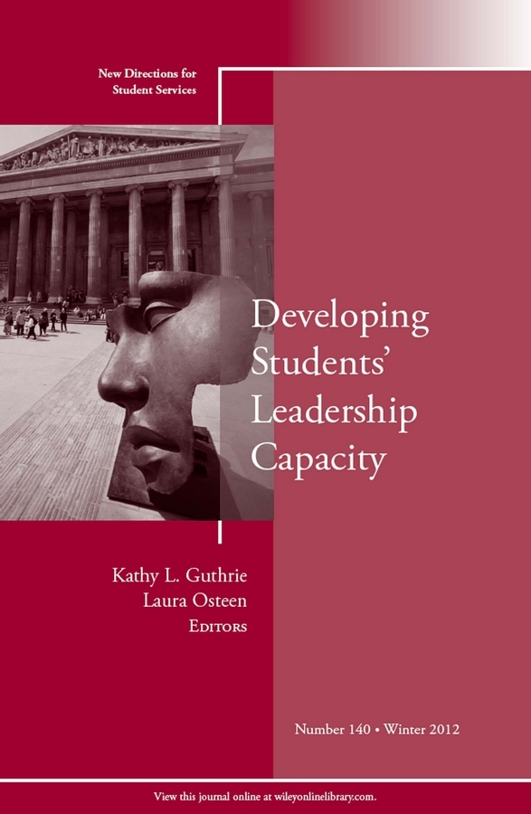 Osteen Laura Developing Students' Leadership Capacity. New Directions for Student Services, Number 140 ellis j richard in transition adult higher education governance in private institutions new directions for higher education number 159