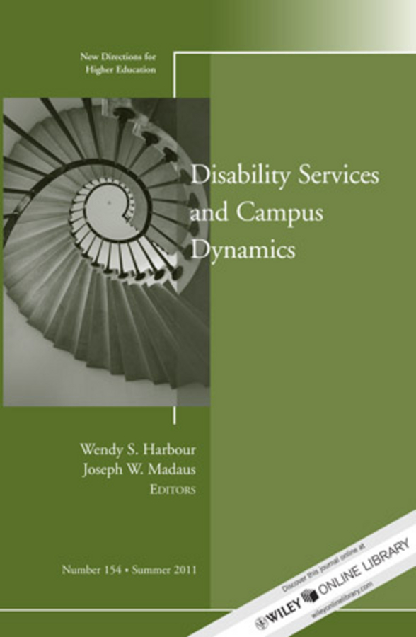 Madaus Joseph W. Disability and Campus Dynamics. New Directions for Higher Education, Number 154 kelli smith k strategic directions for career services within the university setting new directions for student services number 148