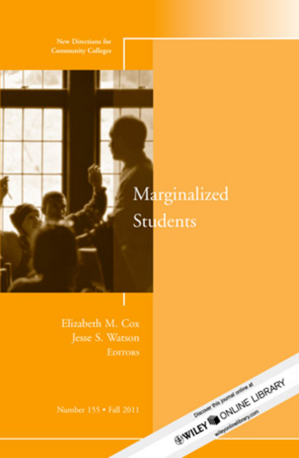 Watson Jesse S. Marginalized Students. New Directions for Community Colleges, Number 155 community college students experiences with a leadership program