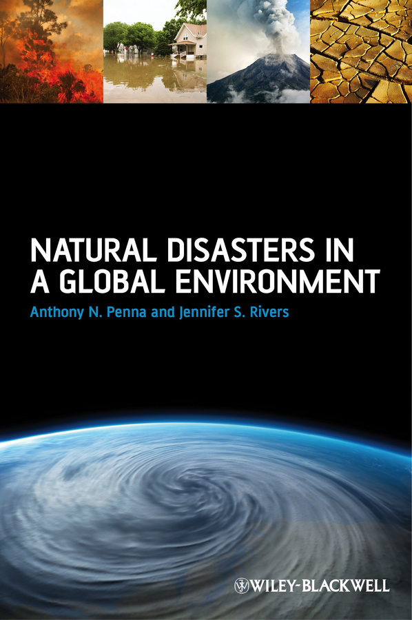 Rivers Jennifer S. Natural Disasters in a Global Environment ISBN: 9781118327531 free shipping 10pcs tt3034 10pcs tt3043 in stock