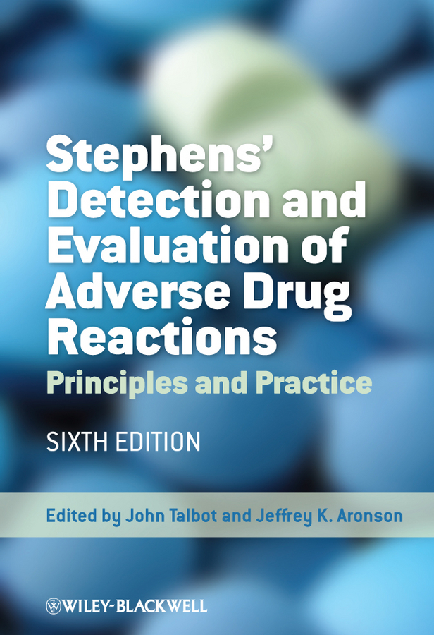 Talbot John Stephens' Detection and Evaluation of Adverse Drug Reactions. Principles and Practice an introduction to pharmacovigilance