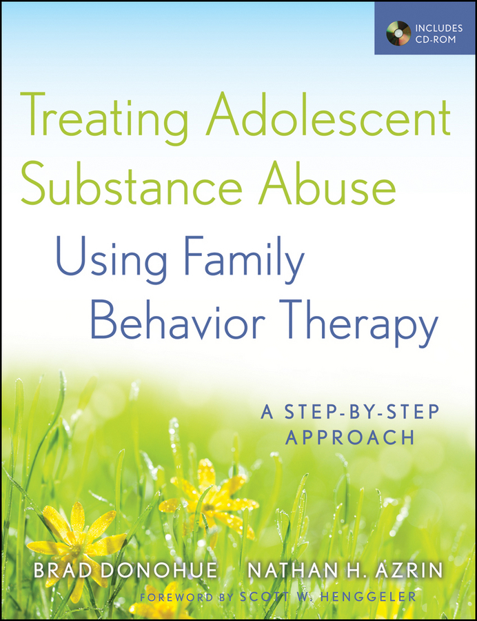 Azrin Nathan H. Treating Adolescent Substance Abuse Using Family Behavior Therapy. A Step-by-Step Approach fbt mitus 121sa
