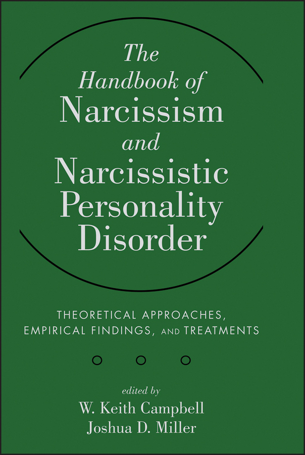 Miller Joshua D. The Handbook of Narcissism and Narcissistic Personality Disorder. Theoretical Approaches, Empirical Findings, and Treatments ISBN: 9781118029244 hyperlipidaemia a lifestyle disorder