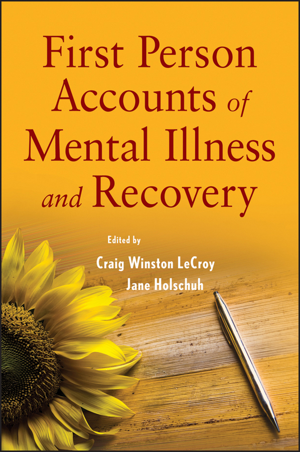 Holschuh Jane First Person Accounts of Mental Illness and Recovery social approaches to mental distress