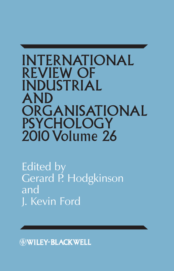 Ford J. Kevin International Review of Industrial and Organizational Psychology, 2011 Volume 26 ISBN: 9781119992608 industrial and organizational psychology research and practice