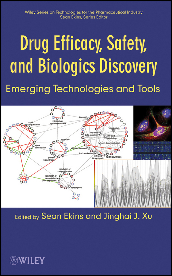 Ekins Sean Drug Efficacy, Safety, and Biologics Discovery. Emerging Technologies and Tools litwin virginia flow cytometry in drug discovery and development isbn 9780470910078