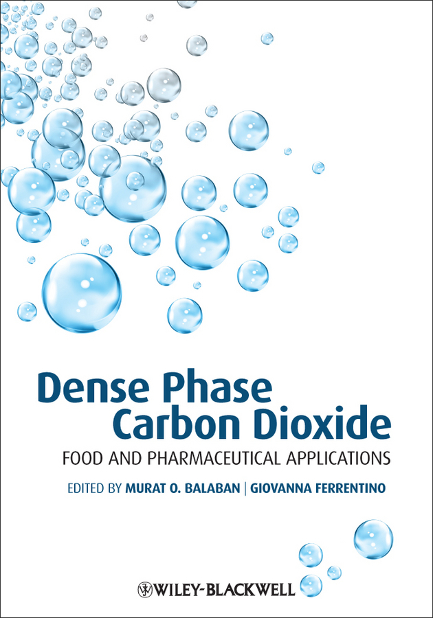 Ferrentino Giovanna Dense Phase Carbon Dioxide. Food and Pharmaceutical Applications