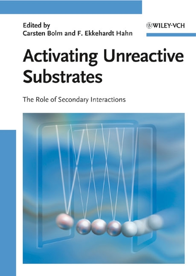 Hahn F. Ekkehardt Activating Unreactive Substrates. The Role of Secondary Interactions terry l cooper the responsible administrator an approach to ethics for the administrative role isbn 9781118180525