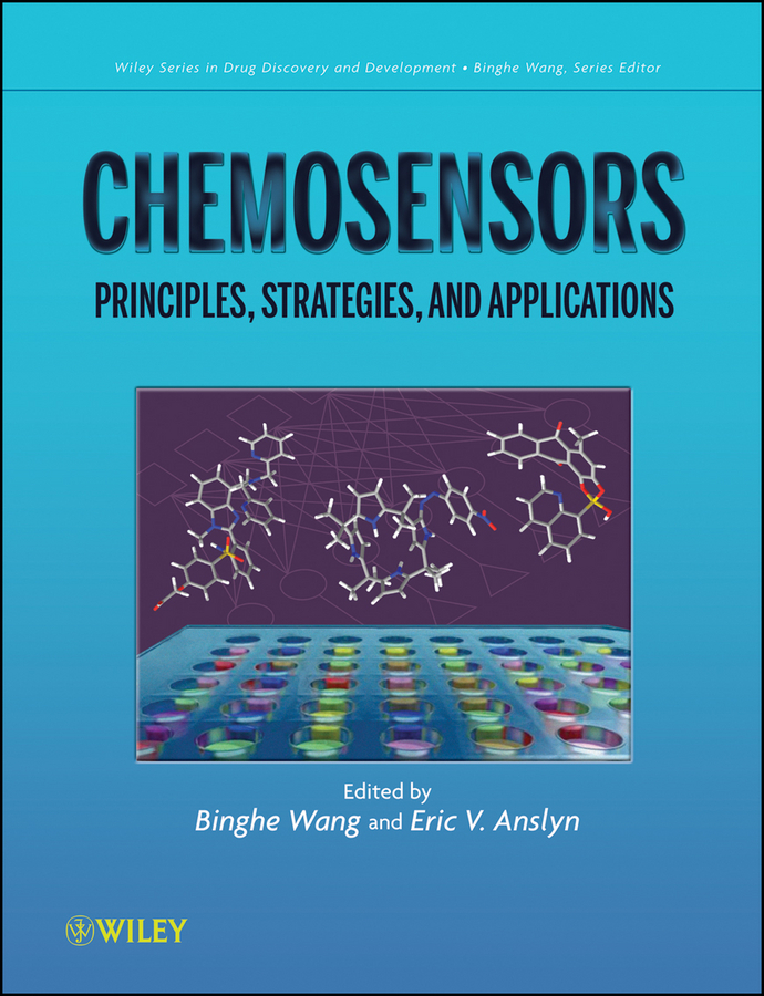 Anslyn Eric V. Chemosensors. Principles, Strategies, and Applications wang binghe carbohydrate recognition biological problems methods and applications