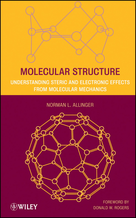 Rogers Donald W. Molecular Structure. Understanding Steric and Electronic Effects from Molecular Mechanics peter comba modeling of molecular properties