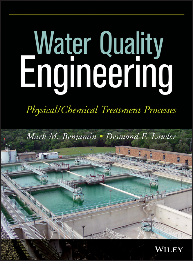 Lawler Desmond F. Water Quality Engineering. Physical / Chemical Treatment Processes ISBN: 9781118632307 mart poom minu lugu page 7