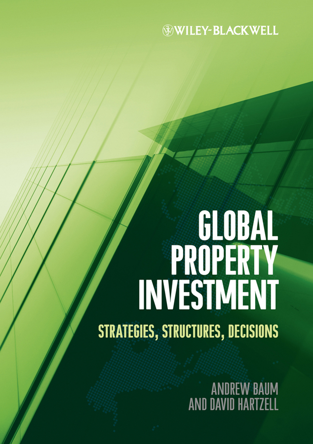 Hartzell David Global Property Investment. Strategies, Structures, Decisions intellectual property and innovation management in small firms
