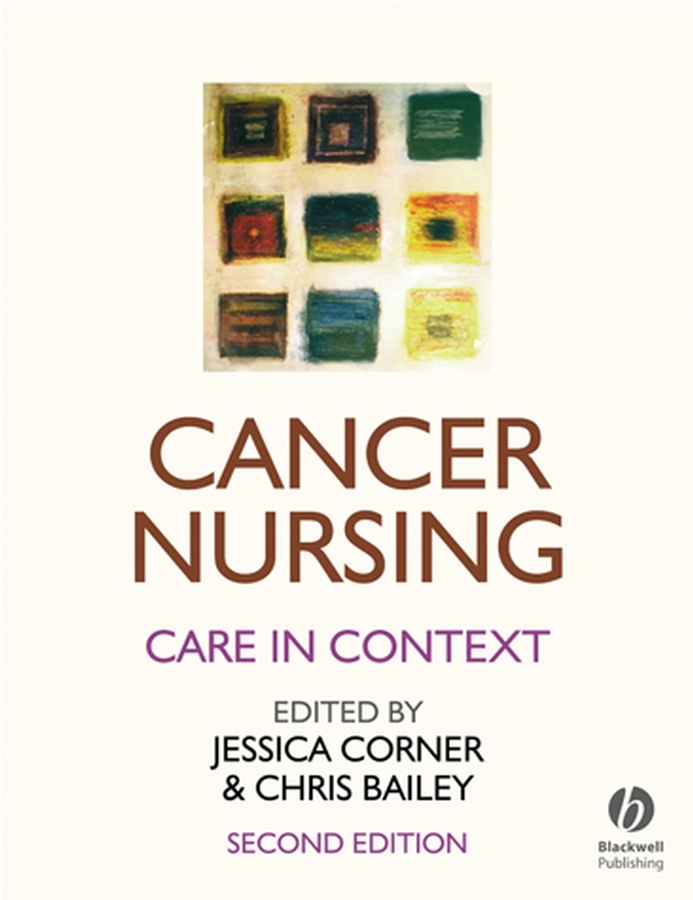 Bailey Christopher D. Cancer Nursing. Care in Context cancer prevention and control