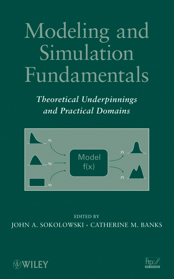 Banks Catherine M. Modeling and Simulation Fundamentals. Theoretical Underpinnings and Practical Domains