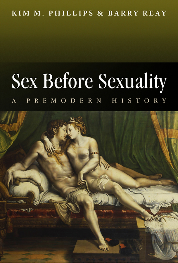 Phillips Kim M. Sex Before Sexuality. A Premodern History ISBN: 9780745672816 все цены