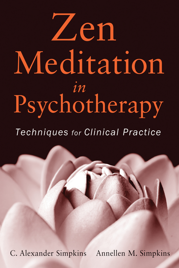 Simpkins C. Alexander Zen Meditation in Psychotherapy. Techniques for Clinical Practice