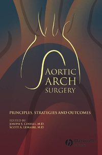 Coselli Joseph S. - Aortic Arch Surgery. Principles, Stategies and Outcomes