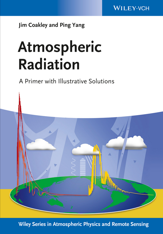 Yang Ping Atmospheric Radiation. A Primer with Illustrative Solutions ISBN: 9783527681440 ligeti atmospheres