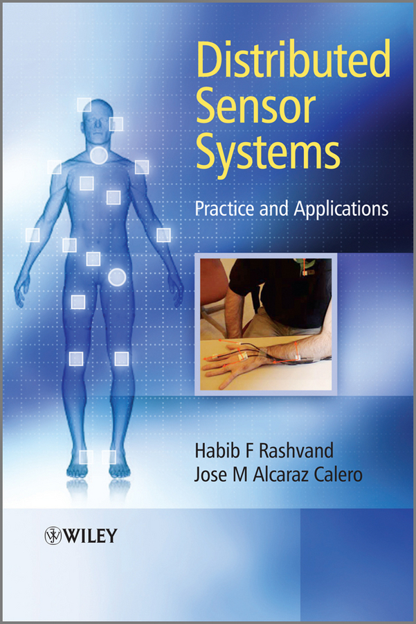 Rashvand Habib F. Distributed Sensor Systems. Practice and Applications
