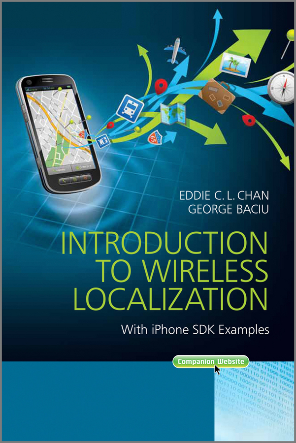 Baciu George Introduction to Wireless Localization. With iPhone SDK Examples