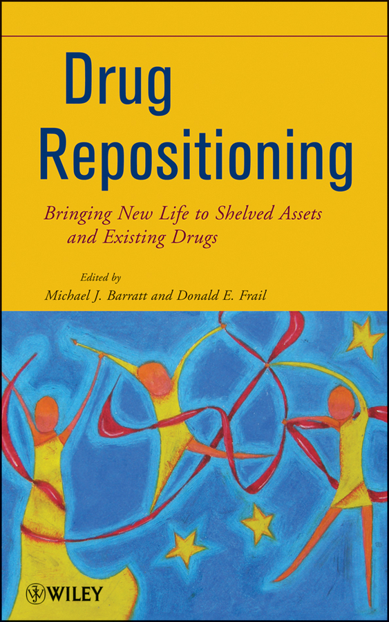 Barratt Michael J. Drug Repositioning. Bringing New Life to Shelved Assets and Existing Drugs ISBN: 9781118274378 drug sickness