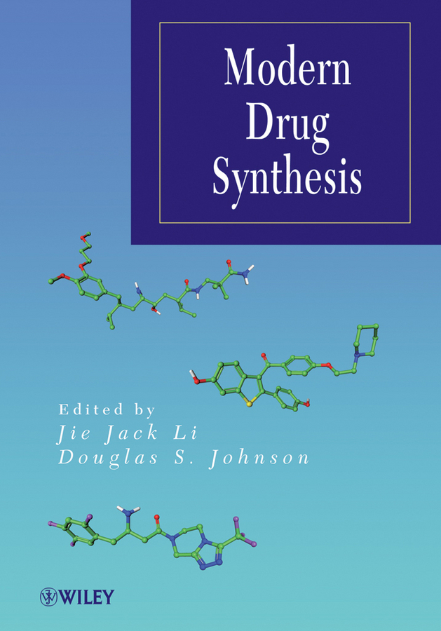 Johnson Douglas S. Modern Drug Synthesis ISBN: 9780470768587 drug sickness