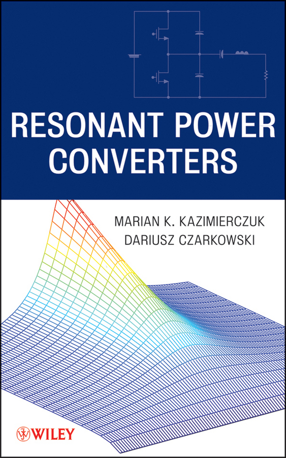 Czarkowski Dariusz Resonant Power Converters cortes patricio predictive control of power converters and electrical drives isbn 9781119941453