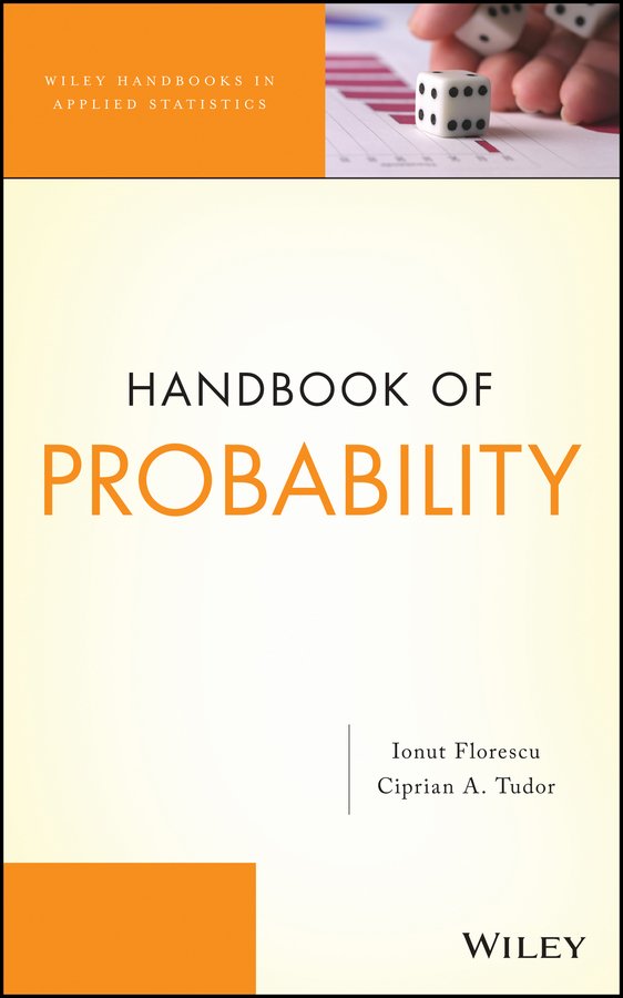 Florescu Ionut Handbook of Probability john shynk j probability random variables and random processes theory and signal processing applications isbn 9781118393949