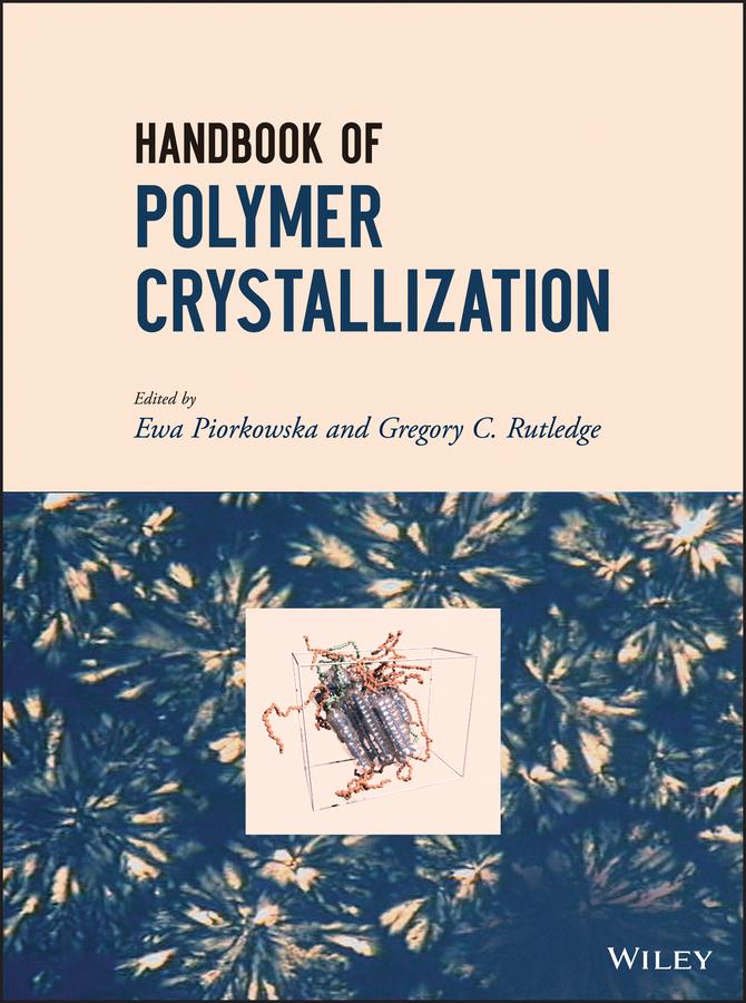 Piorkowska Ewa Handbook of Polymer Crystallization ISBN: 9781118541852