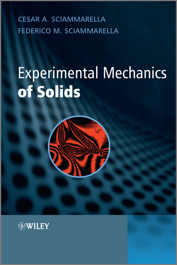 Sciammarella Cesar A. Experimental Mechanics of Solids