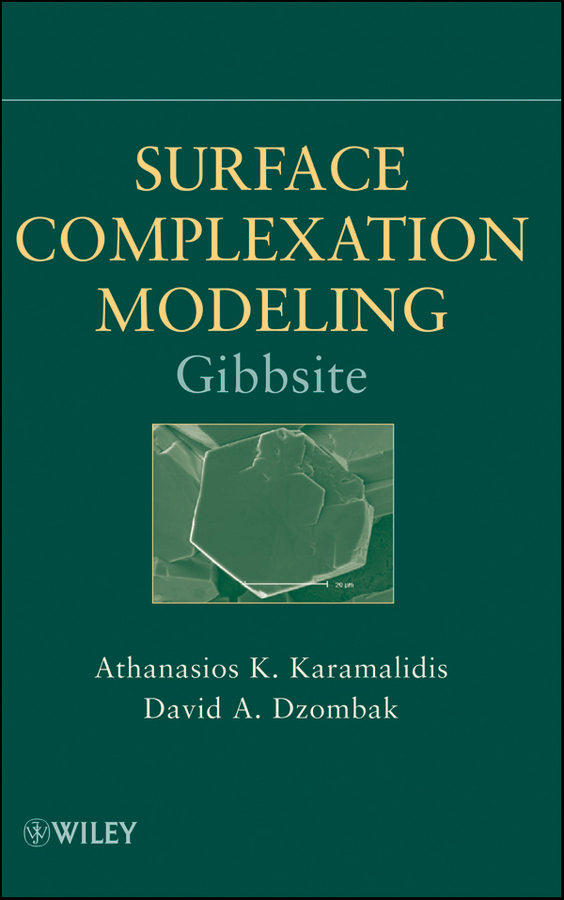 Dzombak David A. Surface Complexation Modeling: Gibbsite george staunton an authentic account of an embassy from the king of great britain to the emperor of china vol 2 pt 2