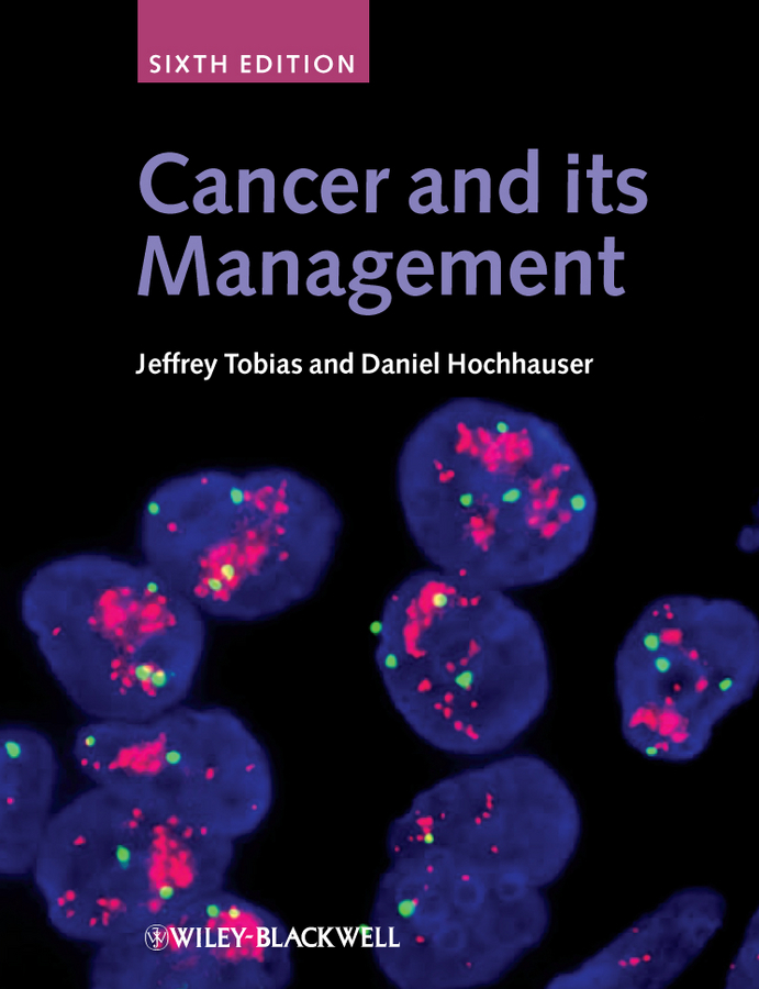 Tobias Jeffrey S. Cancer and its Management ISBN: 9781118713266 a new lease of death