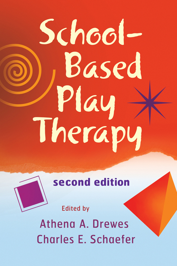 Schaefer Charles E. School-Based Play Therapy developing schools in a conflict free environment