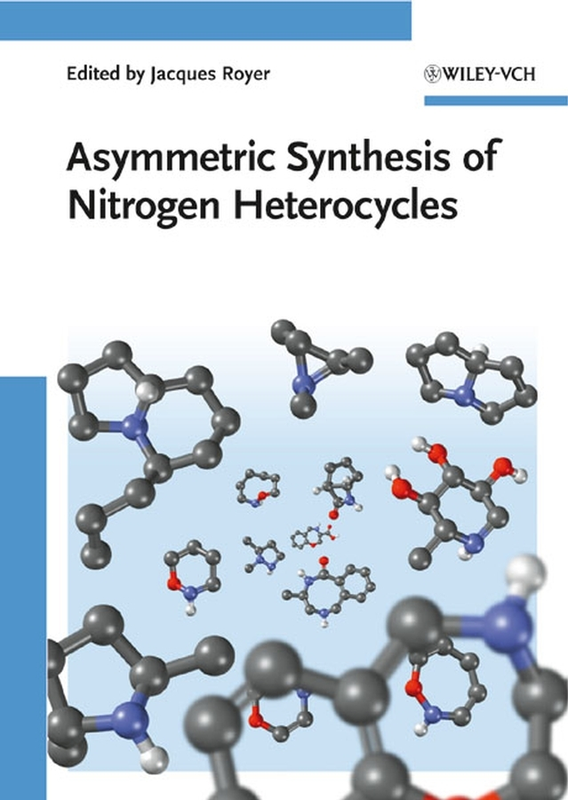 Husson H. P. Asymmetric Synthesis of Nitrogen Heterocycles
