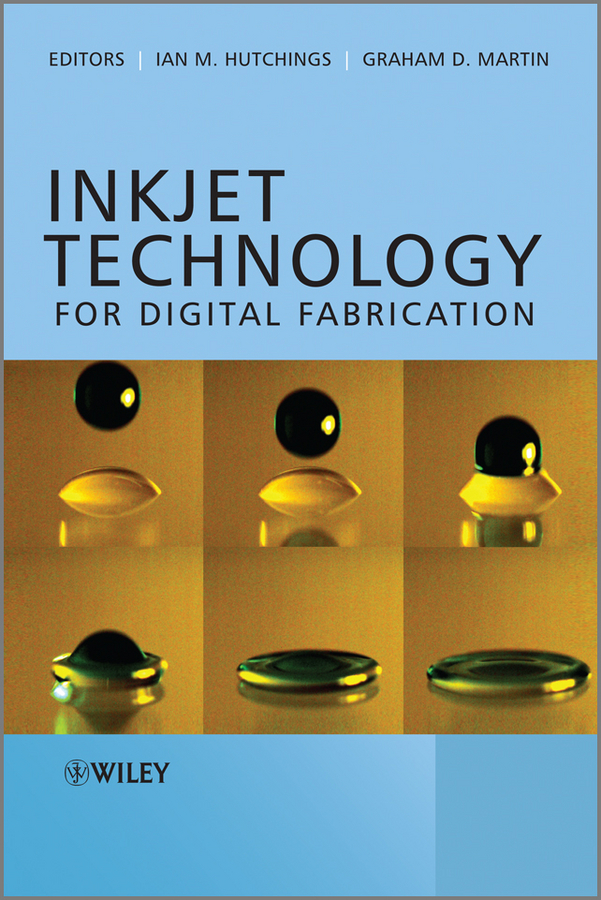 Martin Graham D. Inkjet Technology for Digital Fabrication cnc machining and fabrication with efficiency quality and precision in 2015 316
