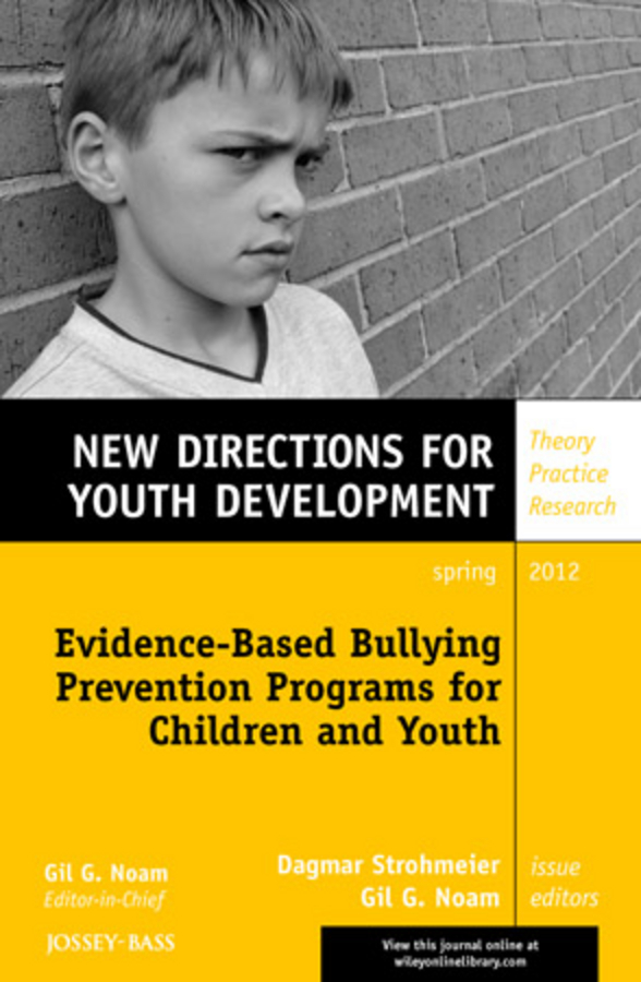 Noam Gil G. Evidence-Based Bullying Prevention Programs for Children and Youth. New Directions for Youth Development, Number 133 preschool programs for the disadvantaged