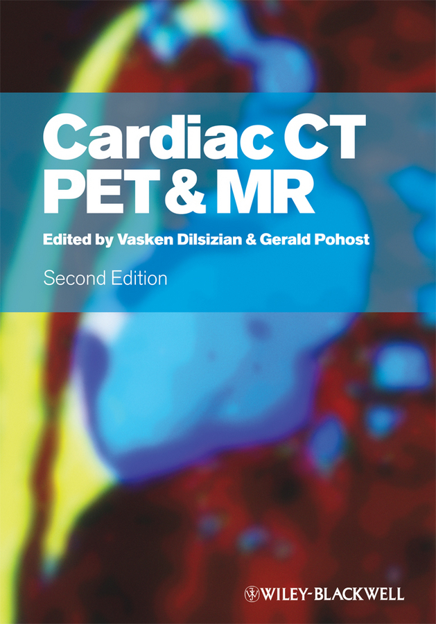 Pohost Gerald M. Cardiac CT, PET and MR