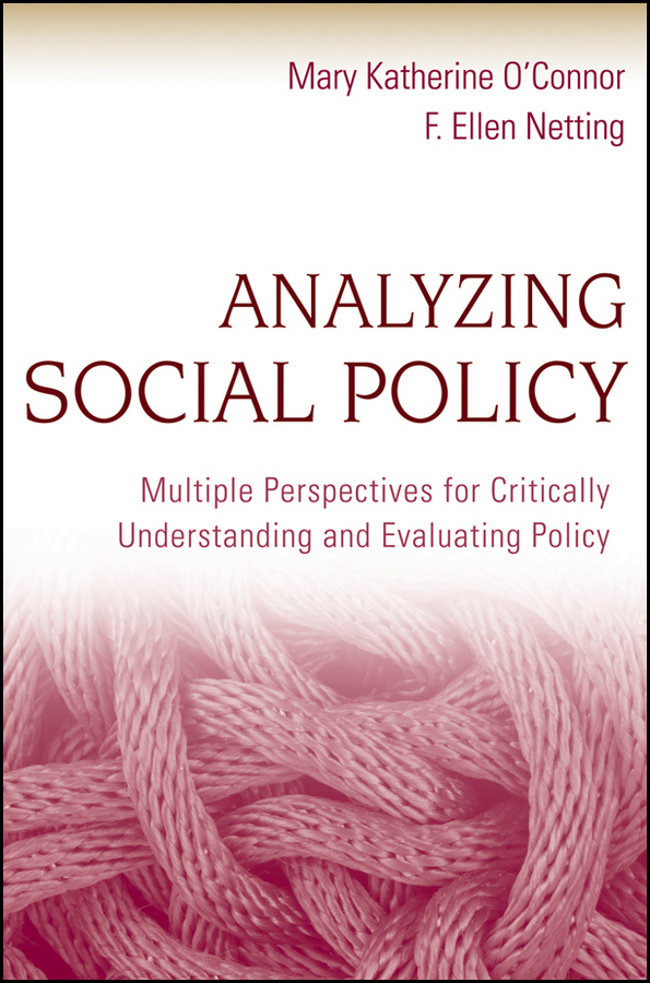 Netting F. Ellen Analyzing Social Policy. Multiple Perspectives for Critically Understanding and Evaluating Policy technology policy and drivers for university industry interactions